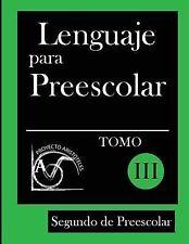 Lenguaje para Preescolar - Segundo de Preescolar - Tomo Iii by Proyecto...