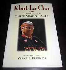 Signed by KHOT-LA-CHA CHIEF SIMON BAKER SQUAMISH SALISH NATIVE INDIAN VANCOUVER