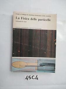 Ford LA FISICA DELLE PARTICELLE (45C4)