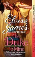 The Duke is Mine by Eloisa James (2012) New !