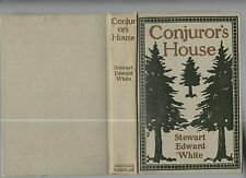 Conjuror's House, Romance of the Free Forest, Stewart Edward White March 1903