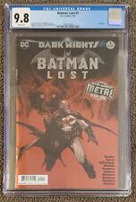 CGC 9.8 + BATMAN:LOST #1 + DARK KNIGHTS METAL TIE-IN - FOIL COVER - 2018