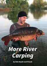 MORE RIVER CARPING - BY ROB MAYLIN AND FRIENDS