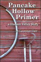 Pancake Hollow Primer, , Laurence Carr, Excellent, 2011-05-01,