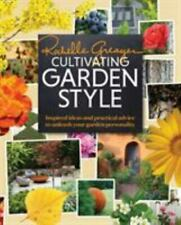 Cultivating Garden Style: Inspired Ideas and Practical Advice to Unleash Your Ga