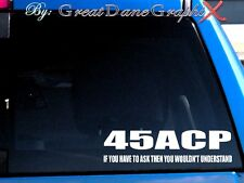 45ACP, you wouldn't understand-Vinyl Car Decal Sticker/Choose Color-HIGH QUALITY