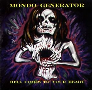 Mondo Generator - Hell Comes To Your Heart Queens of The Stone Age Kyuss Ramones