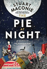 NEW The Pie at Night: In Search of the North at Play by Stuart Maconie