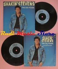 LP 45 7'' SHAKIN STEVENS This ole house Let me show you how EPIC no cd mc dvd