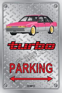 Parking Sign - Metal HOLDEN TURBO VL CALAIS PINK / GOLD RIMS