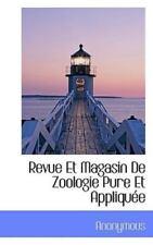 Revue Et Magasin de Zoologie Pure Et Applique: By Anonymous