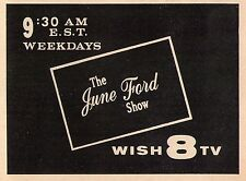 1962 WISH tv ad ~ THE JUNE FORD SHOW on WISH in INDIANAPOLIS,INDIANA