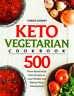 (PDF) Keto Vegetarian Cookbook: 500 Plant-Based Keto Diet Recipes to Lose Weight