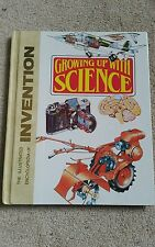 Growing Up with Science: The Illustrated Encyclopedia of Invention by...