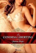 La condesa libertina (Titania época) (Spanish Edition) by Shupe, Joanna in Used