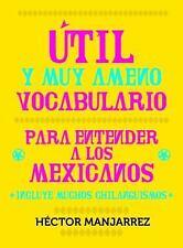 Util y Muy Ameno Vocabulario Para Enternder a Los Mexicanos (Spanish E-ExLibrary