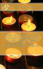 Rosary Meditations: Meditations on the Luminous Mysteries of the Most Holy...