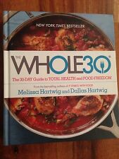 The Whole 30 - 30-Day Guide To Total Health And Food Freedom