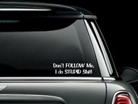 Buy 5 Get 10 Dont Follow Me Stupid Car Decal Sticker Buy 2 Get 3 Buy 3 Get 5