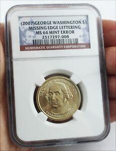 2007 $1 DOLLAR GEORGE WASHINGTON  MISSING EDGE LETTERING Mint 2 ERROR COIN  MS64