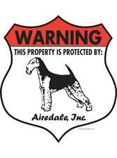 """Warning! Airedale Terrier - Property Protected Aluminum Dog Sign - 7""""x8"""" (Badge)"""