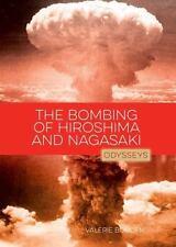 Odysseys in History: The Bombing of Hiroshima and Nagasaki : Odysseys in...