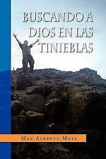 Buscando a dios en las Tinieblas by Max Alberto Moya (2008, Hardcover)