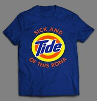 I'M SICK AND TIDE OF THIS RONA PANDEMIC PARODY HIGH QUALITY OLDSKOOL SHIRT