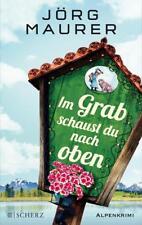Im Grab schaust du nach oben / Kommissar Jennerwein Bd.9 von Jörg Maurer...