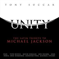 Unity: The Latin Tribute to Michael Jackson by Tony Succar (CD, Apr-2015, Universal)