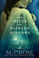 The Witch of Painted Sorrows by Rose, M. J.