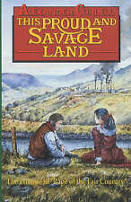 This Proud and Savage Land, Cordell, Alexander | Paperback Book | Very Good | 97