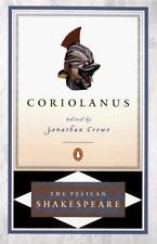 Coriolanus (the Pelican Shakespeare): By William Shakespeare