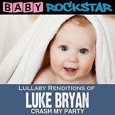 Baby Rockstar - Lullaby Renditions of Luke Bryan: Crash My Party [New CD]
