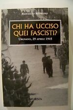 CHI HA UCCISO QUEI FASCISTI? Urgnano,29 Aprile 1945 Raffaele Brunasso Mursia