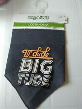 NEW DOG BANDANA, WITH LIL DUDE BIG TUDE ON. SIZE XS/S, BY WAG-A-TUDE.