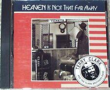 Terry Clark HEAVEN IS NOT THAT FAR AWAY - Rare 1990 CD!