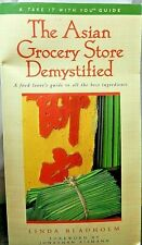 the Asian Grocery Store Demystified Food lover's Guide to the best Ingredients