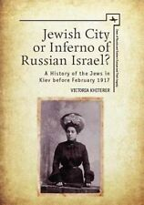 Jewish City or Inferno of Russian Israel?: A History of the Jews  9781618114761