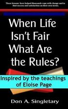When Life Isn't Fair What ARE the Rules? by Don Singletary (2011, Paperback)