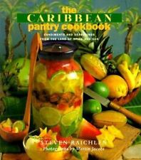 The Caribbean Pantry Cookbook: Condiments and Seasonings from the Land of Spice