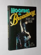 Richard Kislan Hoofing On Broadway History Of Show Dancing HB/DJ 1987.