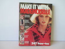 MAKE IT WITH MADEMOISELLE HARDCOVER BOOK - 247 HOW-TO'S - EXCELLENT - FREE SHPG