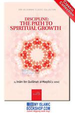 DISCIPLINE: THE PATH TO SPIRITUAL GROWTH BY IMAM IBN QUDAMAH AL-MAQDISI (D. 689H