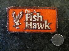 Vintage Fishing Patch - I'm a Fish Hawk - 4 x 2  inch