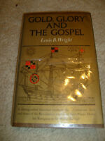 Gold, Glory and The Gospel by Louis B. Wright - 1970 first edition