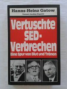 Hanns-Heinz Gatow-Vertuschte SED Verbrechen, eine Spur von Blut und Tränen, 1990
