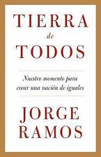 Vintage Espanol: Tierra de Todos : Nuestro Momento para Crear una Nación de...