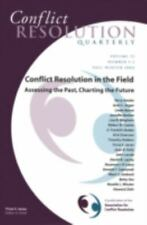 Conflict Resolution in the Field: Assessing the Past, Charting the Future,