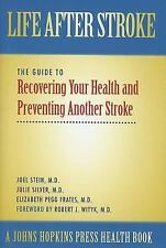 A Johns Hopkins Press Health Book Ser.: Life after Stroke : The Guide to...